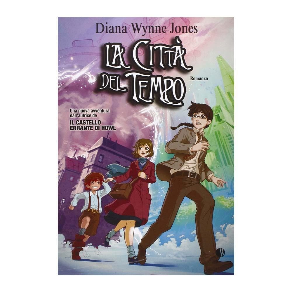 Diana Wynne Jones - La Città del Tempo