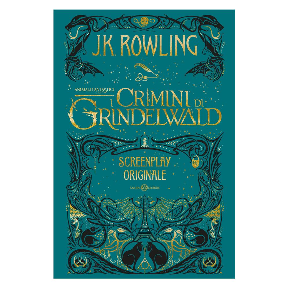 Animali fantastici – I crimini di Grindelwald – Screenplay Originale (con sovraccoperta)