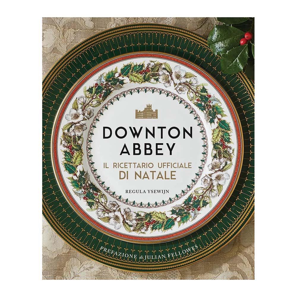 Downton Abbey - Il Ricettario Ufficiale di Natale