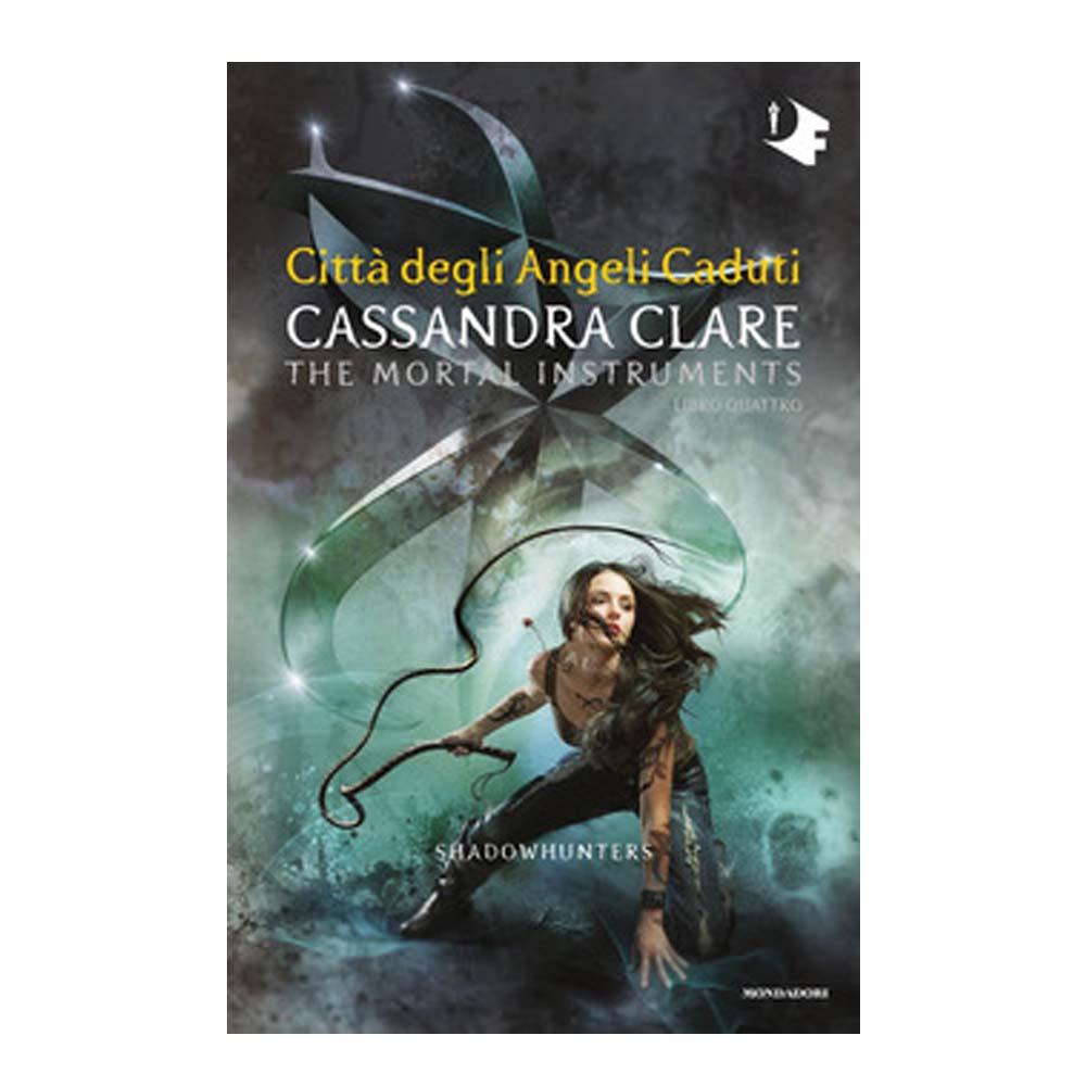 Cassandra Clare - Shadowhunters 4 – Città degli Angeli Caduti