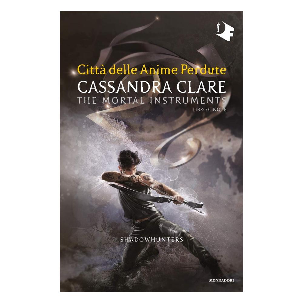 Cassandra Clare - Shadowhunters 5 – Città delle Anime Perdute