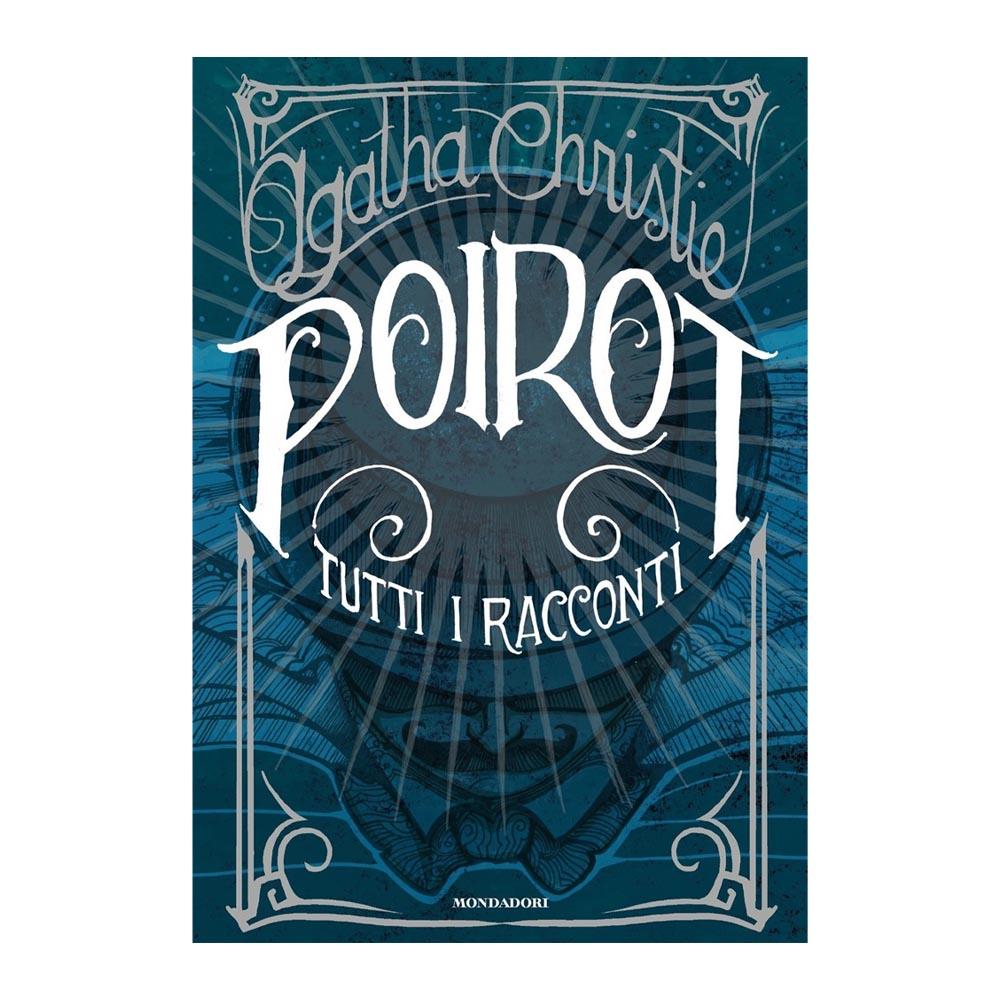 Agatha Christie - Poirot - Tutti i racconti